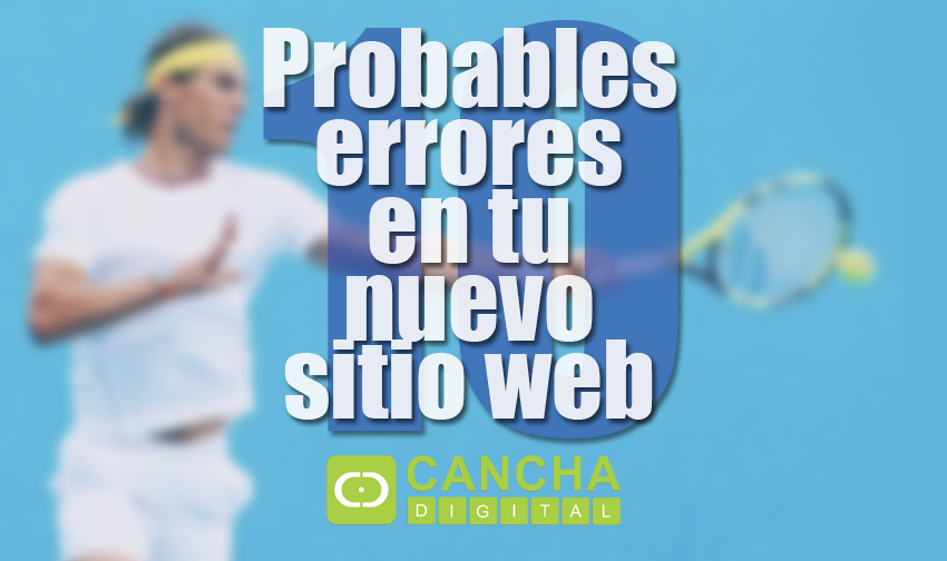 10 Probables errores en tu nuevo sitio web