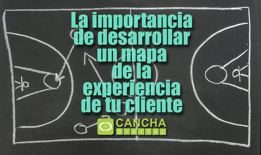 La importancia de desarrollar un mapa de la experiencia de tu cliente