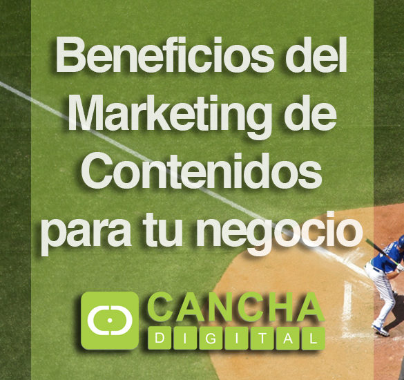 5 Beneficios del Marketing de Contenidos para tu negocio